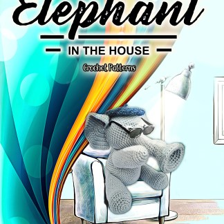 Elephant in the House Crochet Patterns Ebook - 14 Elephant Crochet Patterns