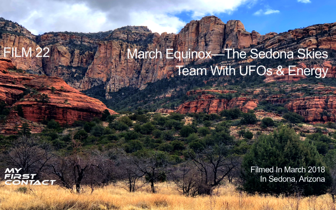 FILM 22 March Equinox—The Sedona Skies Team With UFOs & Energy