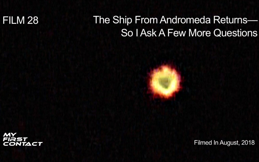FILM 28_The Ship From Andromeda Returns—So I Ask A Few More Questions