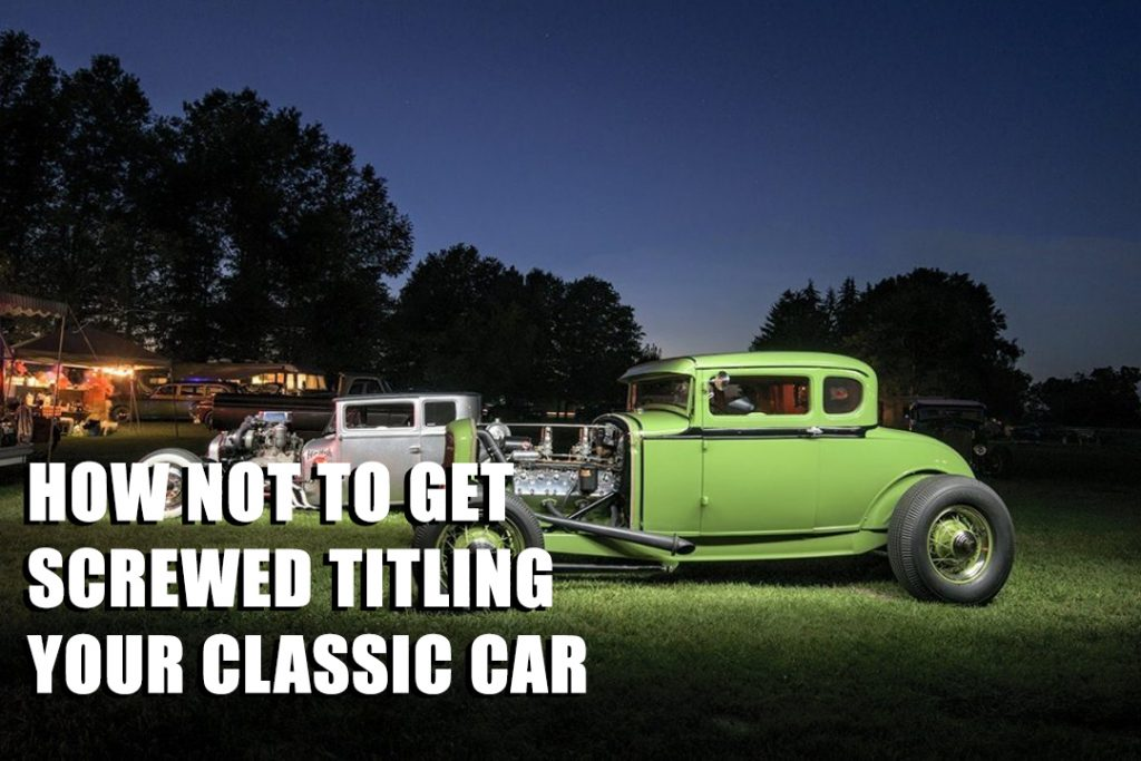 How To Avoid Getting Screwed When Registering Your Classic Car in California