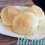 Bhatura – Deep Fried Bread