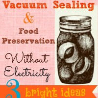 Vacuum Sealing & Preserving without Electricity
