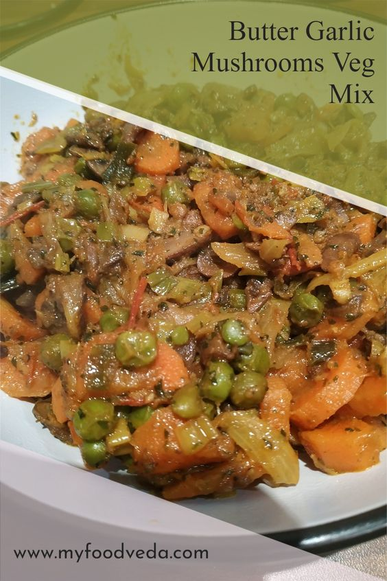 recipe butter garlic mushrooms mixed vegetables or mix vegetable