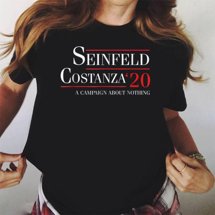 Seinfeld Costanza for 2020 President A campaign about nothing Ladies