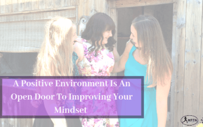 A Positive Environment Is An Open Door To Improving Your Mindset