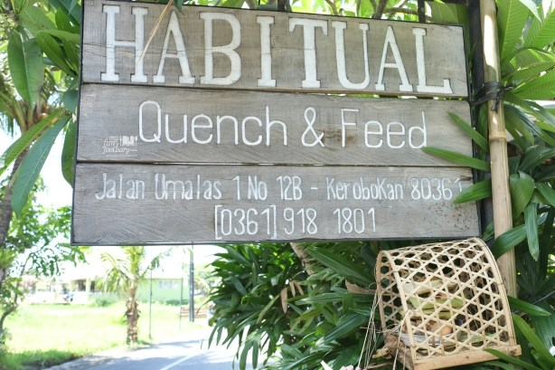 Tampak Depan Habitual Quench and Feed Bali by Myfunfoodiary