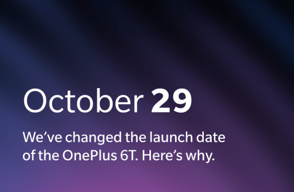 why oneplus 6t launch date changed