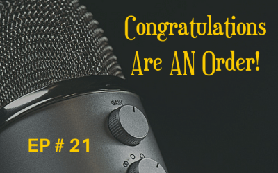 Congratulations Are AN Order! EP 21