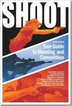 Book Review: Shoot! Your Guide to Shooting and Competition by Julie Golob
