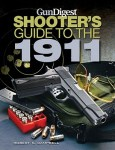 Buyers Guide: GunDigest Shooter's Guide to the 1911 by Robert Campbell