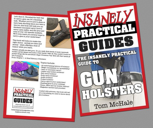 Now available in print! The Insanely Practical Guide to Gun Holsters