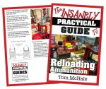 New Book! The Insanely Practical Guide to Reloading Ammunition