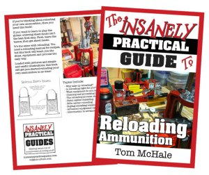 Learn how to reload ammunition the easy way with the Insanely Practical Guide To Reloading Ammunition!