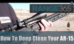 How to deep clean your AR-15 or AR-10