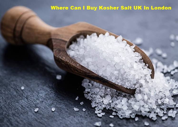 Where Can I Buy Kosher Salt UK In London