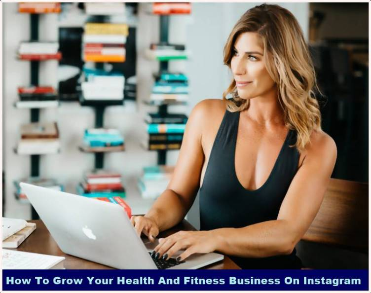 How To Grow Your Health And Fitness Business On Instagram