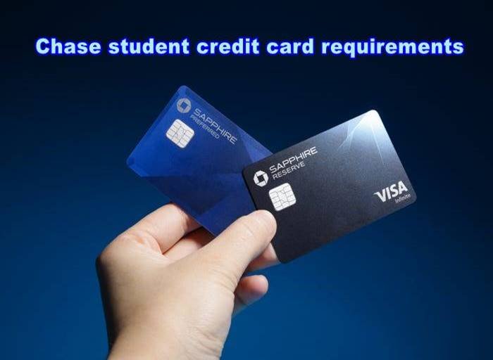 chase student credit card requirements