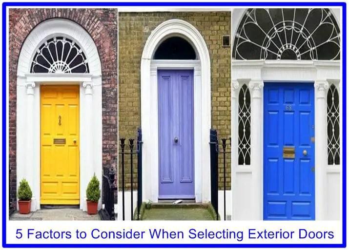 5 Factors to Consider When Selecting Exterior Doors