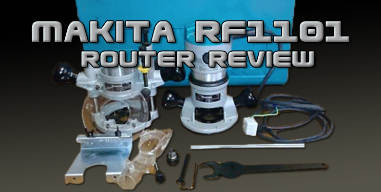 Makita RF1101 Review | The Buying Guide of Makita RF1101 Router