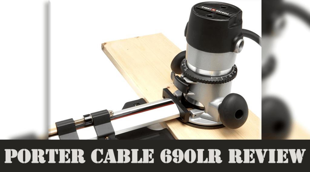 Porter Cable 690LR Review
