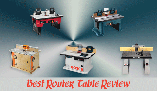 Best Router Table Review   Router Table Buying Guide