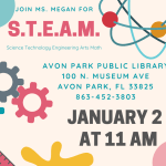 Join library assistant, Megan, for the Avon Park Public Library's S.T.E.A.M. event on January 2, 2020 at 11:00 AM. This month, participants will get to build a podium for Dr. Martin Luther King, Jr. Please call 863-452-3803 for any questions.