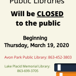 Highlands County Public libraries will be closed to the public starting tomorrow, Thursday, March 19, 2020.