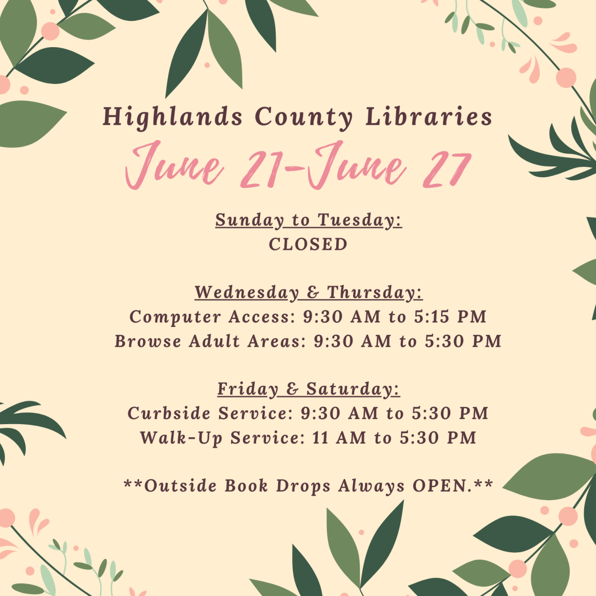 Highlands County Public Libraries Schedule for June 21 to June 27, 2020: Wednesday & Thursday: Computer access & adult areas open for browsing. Friday & Saturday: Curbside and Walk-Up Services available.