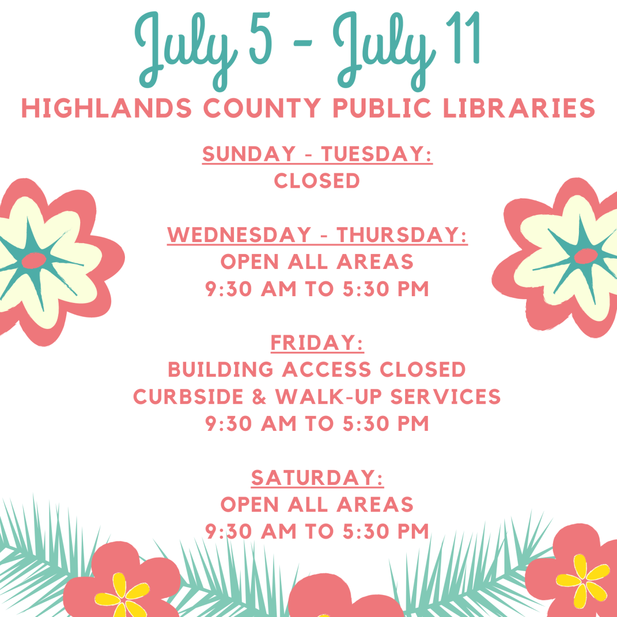 Highlands County Public Libraries Schedule: Sunday - Tuesday: Closed Wednesday & Thursday: Open all areas, 9:30 AM to 5:30 PM Friday: Building access - closed, Curbside & Walk Up Services 9:30 AM to 5:30 PM Saturday: Open all areas, 9:30 AM to 5:30 PM