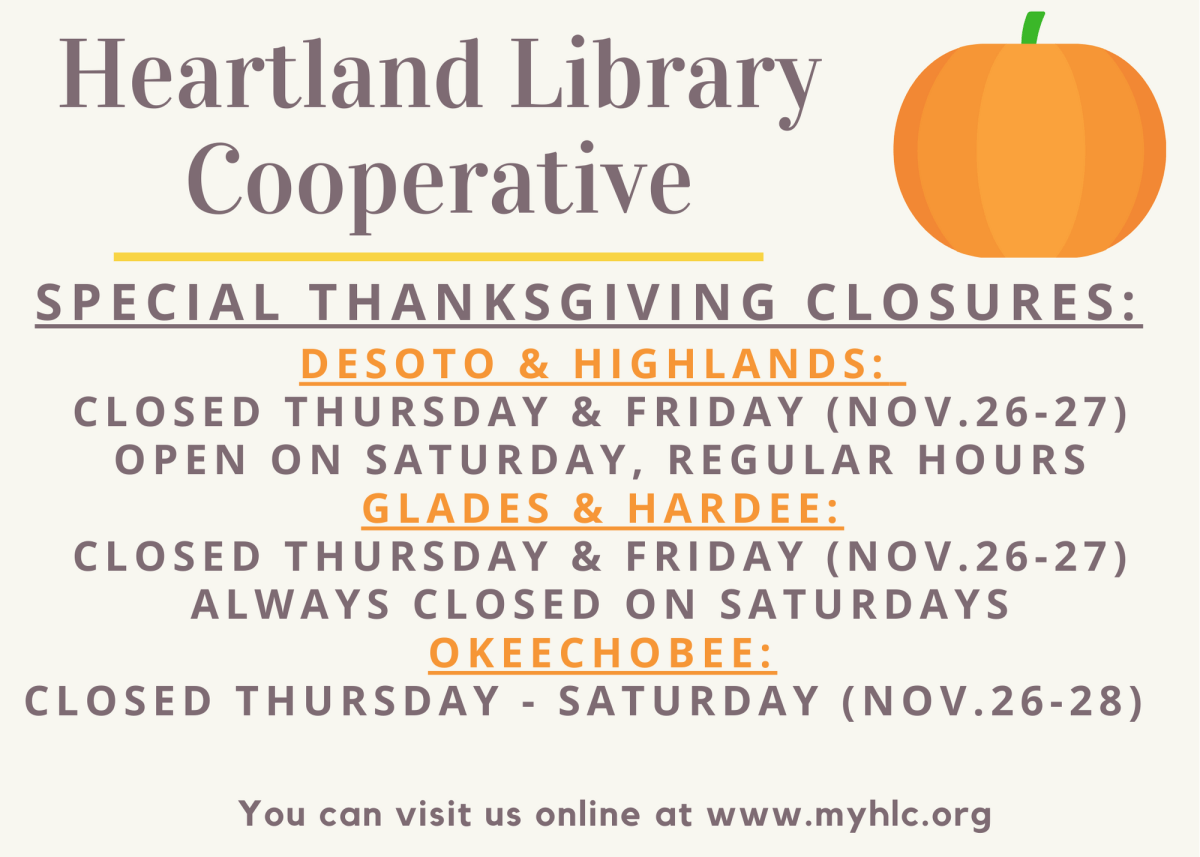DeSoto & Highlands will be closed Thursday & Friday, November 26-27, 2020 and open on Saturday, November 28, 2020. Glades & Hardee will be closed Thursday & Friday, November 26-27, 2020 and are always closed on Saturdays.  Okeechobee will be closed Thursday to Saturday, November 26-28, 2020.