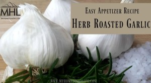 Easy Appetizer Recipe- herb Roasted Garlic