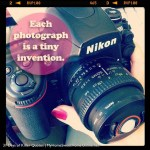 31 Days of Killer Quotes {day 10}: The Best Camera is the One That's With You