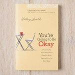 You're Going to Be Okay: A Book for You and Me