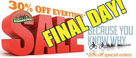 Final Day of the Hometown Bicycles 30% Off Storewide Because You Know Why Sale