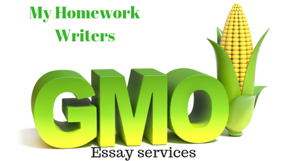 A Persuasive Essay about GMOs – Homework Assist Sample