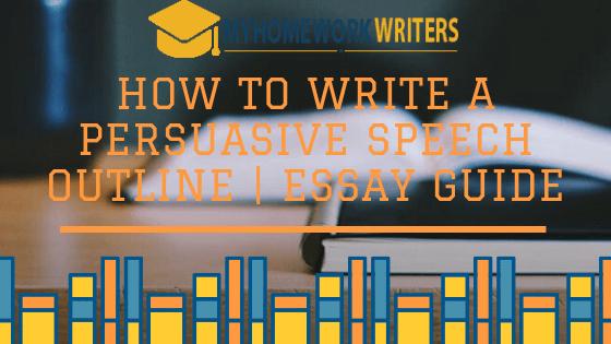 How to Write a Persuasive Speech Outline | Essay Guide