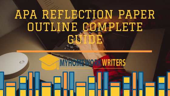 APA Reflection Paper Outline Complete Guide