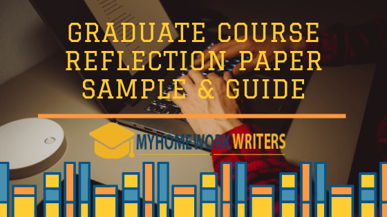 Graduate Course Reflection Paper Sample & Guide