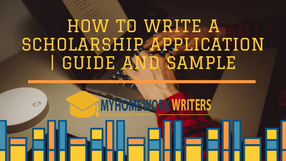 How to Write a Scholarship Application | Guide and Sample