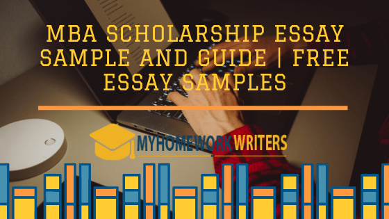 MBA Scholarship Essay Sample and Guide