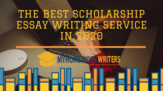 The Best Scholarship Essay Writing Service in 2020
