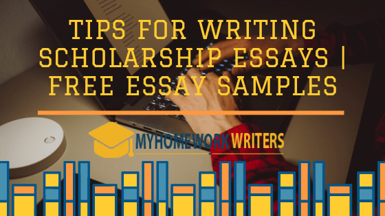 Tips for Writing Scholarship Essays   Free Essay Samples