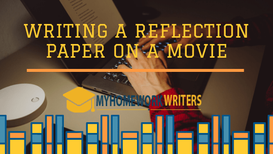 Writing a Reflection Essay on a Movie