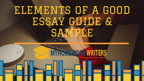 Elements of a Good Essay Guide & Sample