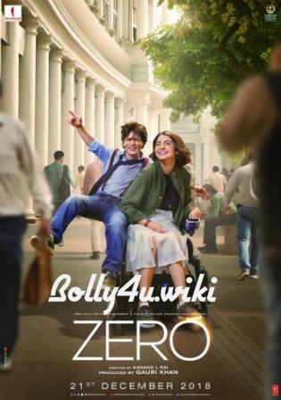 Zero 2018 Full HD Hindi Movie Download 720p , Zero 2018 HDRip Hindi Movie Watch Online Bolly4u movies