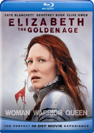 Elizabeth The Golden Age 2007 BluRay 900MB Hindi Dual Audio 720p Watch Online Full Movie Download bolly4u