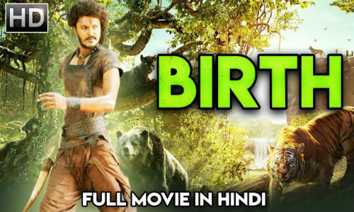 Birth 2019 HDRip 300MB Hindi Dubbed 480p Watch Online Full Movie Download bolly4u