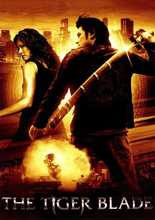The Tiger Blade 2005 HDRip 750Mb Hindi Dual Audio 720p Watch Online Full Movie Download bolly4u