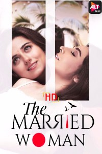 [18+] The Married Woman (Season 1) Hindi WEB-DL 1080p 720p 480p [x264/ESubs] HD | ALL Episodes [ALTBalaji Series]