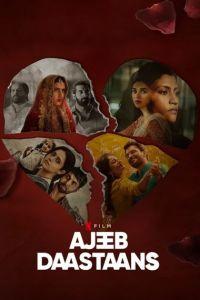 [18+] Ajeeb Daastaans (2021) WEB-DL Hindi DD5.1 1080p 720p 480p x264 HD | Full Movie [NetFlix Film]